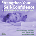 Strengthen Your Self-Confidence while Falling Asleep