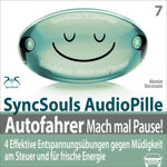 SyncSouls AudioPille - Autofahrer, Mach mal Pause! Hörbuch  - SyncSouls