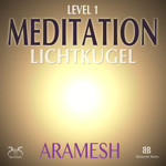 Level 1 Meditation: Lichtkugel