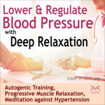 Lower & Regulate Blood Pressure with Deep Relaxation