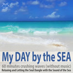 My Day by the Sea: 60 Minutes Crushing Waves