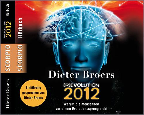 R(E)volution 2012 - Dieter Broers - Das Hörbuch