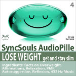 Lose Weight, Get and Stay Slim (SyncSouls AudioPille)