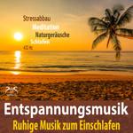 Entspannungsmusik Stressabbau, Ruhige Musik zum Einschlafen