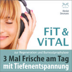 Fit und Vital mit Tiefenentspannung Hörbuch  - SyncSouls