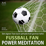 Fussball Fan Power Meditation