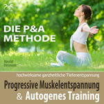 Die P&A Methode: Progressive Muskelentspannung und Autogenes Training