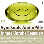 SyncSouls AudioPille - Innere Unruhe Beenden Hörbuch  - SyncSouls