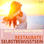 Restaurate! Selbstbewusstsein Hörbuch  - SyncSouls